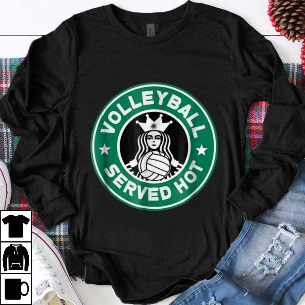 Funny Volleyball Served Hot Shirt Hoodie Sweater Longsleeve T Shirt In 2020 Volleyball Outfits Volleyball Serve Volleyball Shirt Designs