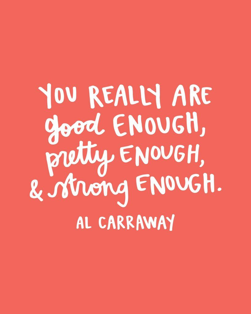 Really Good Quotes Unique You Really Are Good Enough Quote Al Carraway  Al Fox Carraway