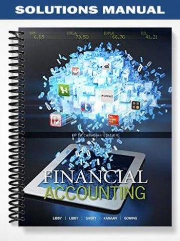 Solutions Manual For Financial Accounting Canadian 5th Edition Financial Accounting Accounting Financial