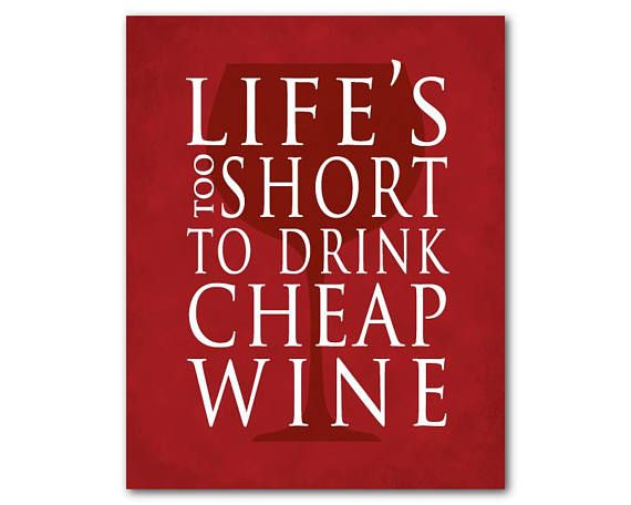 Typgography Art Print   Lifeu0027s Too Short To Drink Cheap Wine   Wine Print   Kitchen  Art   Kitchen Decor   Happy Hour Wall Art   Home Decor