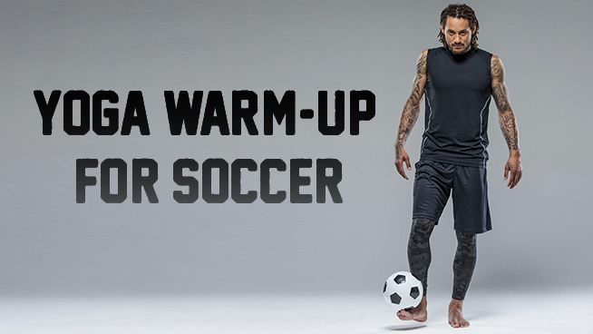 The 6 Move Yoga Warm Up For Soccer Players Soccer Workouts Soccer Training Soccer Players