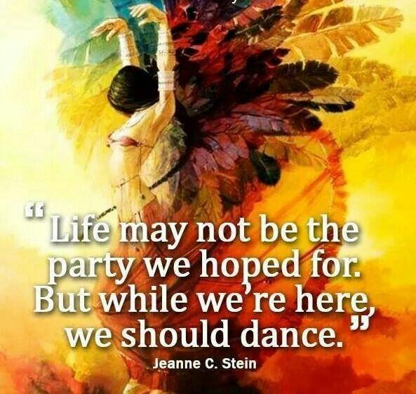 Life, dance, fun, love, hope, party