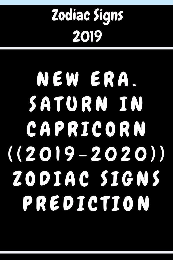 New era  Saturn in Capricorn ((2019-2020)) Zodiac signs