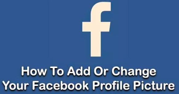 How To Add Or Change Your Facebook Profile Picture Your Facebook Account Image Assists Establi Profile Picture Facebook Profile Picture Facebook Profile Photo