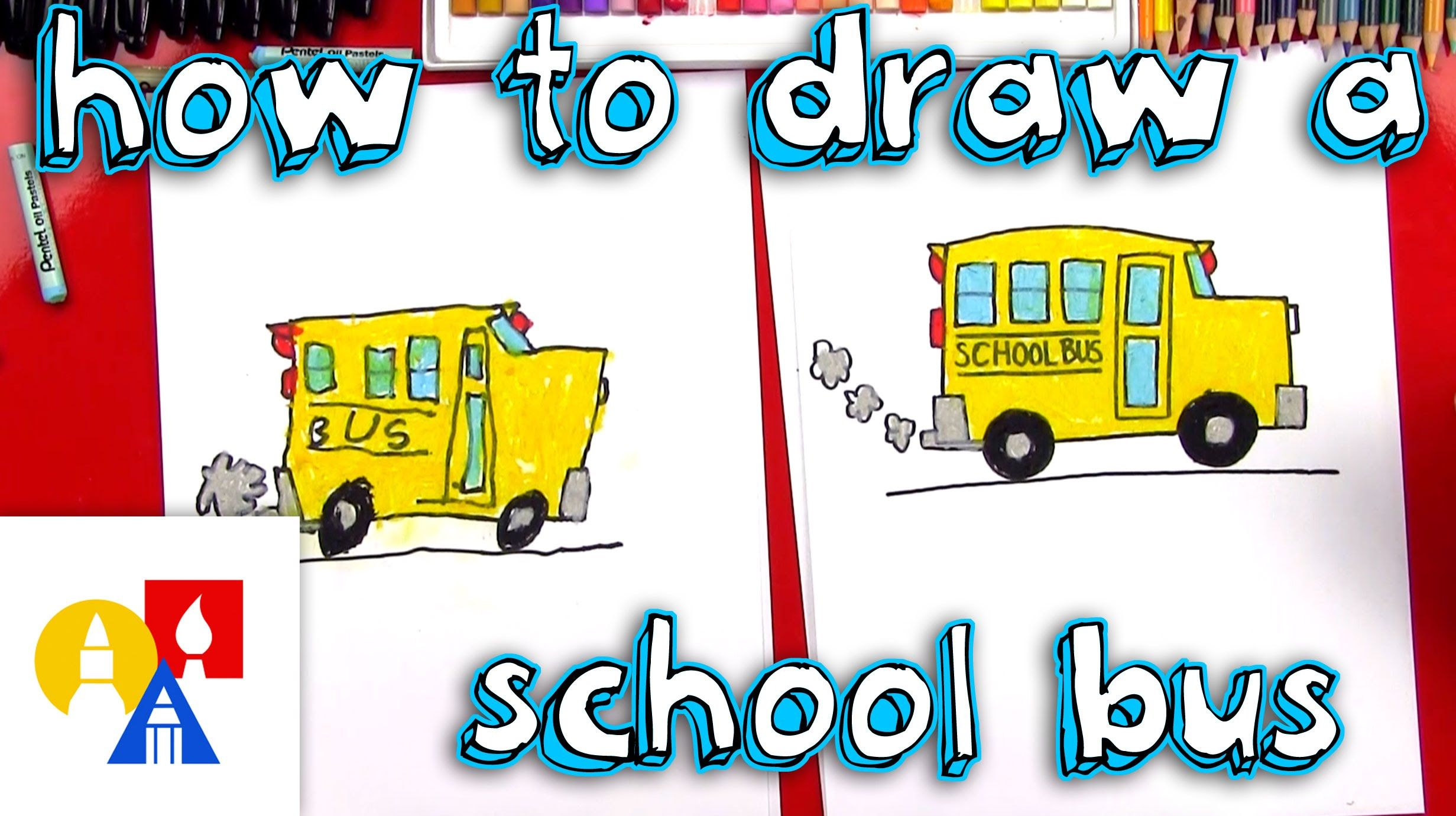 Art For Kids Hub Youtube Video How To Draw A School Bus With