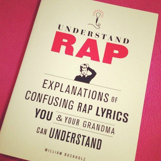 Understand Rap by William Buckholz LOL need this!