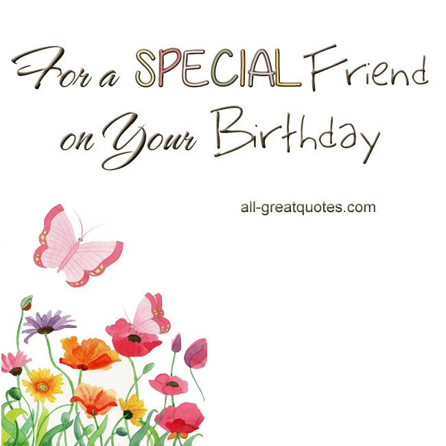 For A Special Friend Free Birthday Stuff Free Birthday Card Birthday Wishes For Friend