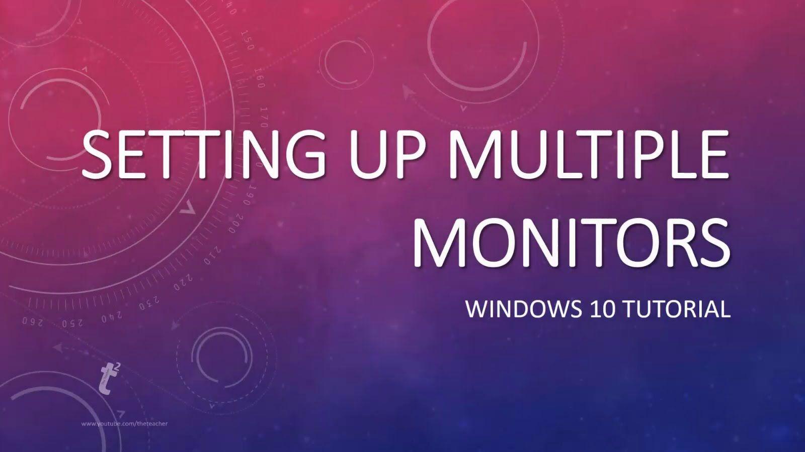 Windows 10 tutorial how to setup multiple monitors windows 10 windows 10 tutorial how to setup multiple monitors baditri Choice Image