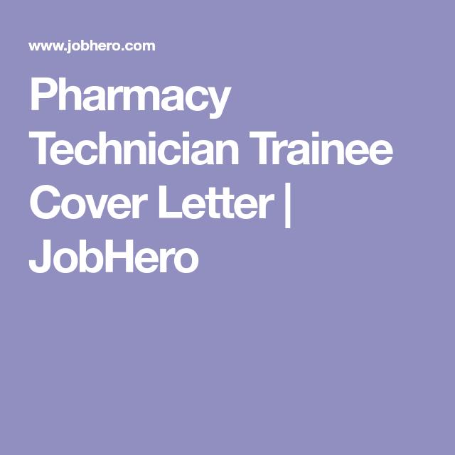 Pharmacy Technician Trainee Cover Letter | JobHero | Career ...