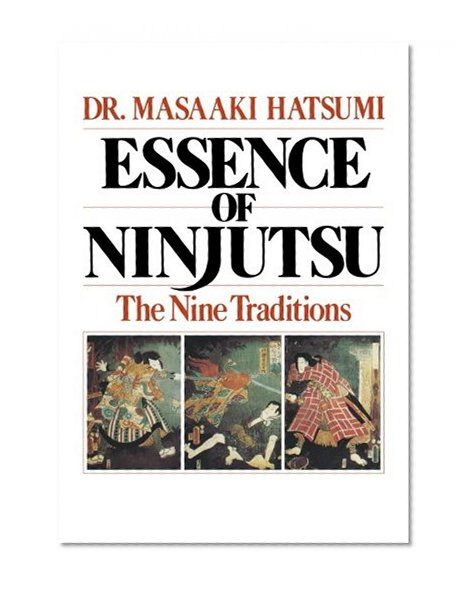 Essence Of Ninjutsu The Nine Traditions Masaaki Hatsumi Mcgraw Hill Education Martial Arts Books Ninja Art