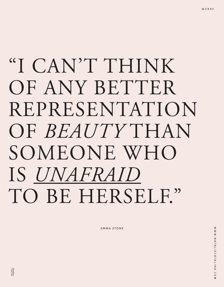 """""""I can't think of any better representation of beauty than someone who is unafraid to be herself"""" - inspirational quote - life quote {Lauren Conrad}"""
