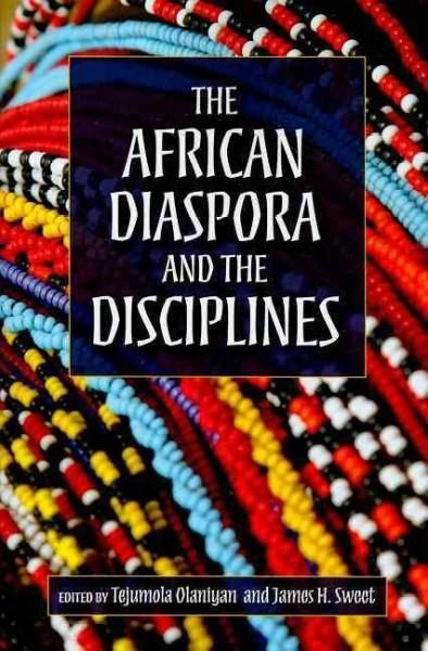 The African Diaspora And The Disciplines Paperback Overstock Com Shopping The Best Deals On World History African Diaspora Black History Books African