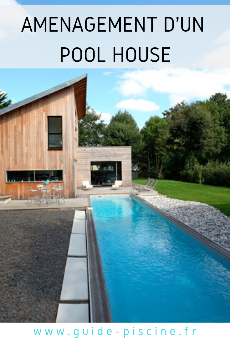 Amenagement D Un Pool House Guide Piscine Fr Local Piscine Pool House Piscine