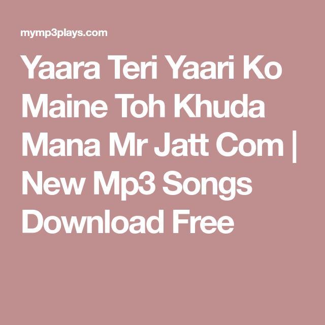 Yaara Teri Yaari Ko Maine Toh Khuda Mana Mr Jatt Com New Mp3 Songs