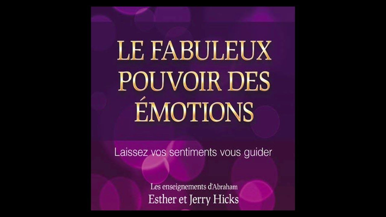 Le Fabuleux Pouvoir Des Emotions Livre Audio Complet Esther Et Jerry Emotions Livre Audio Livre