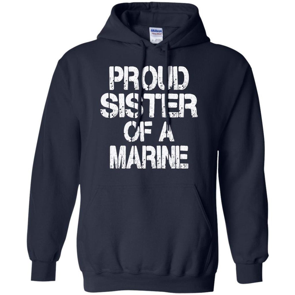 ce61fc8e Marine Family T-shirts Proud Sister Of A Marine Hoodies Sweatshirts Marine  Family T-shirts Proud Sister Of A Marine Hoodies Sweatshirts Perfect  Quality for ...