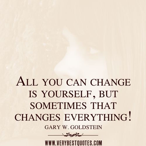 Quotes About Changing Yourself change yourself quotes, All you can change is yourself, but  Quotes About Changing Yourself