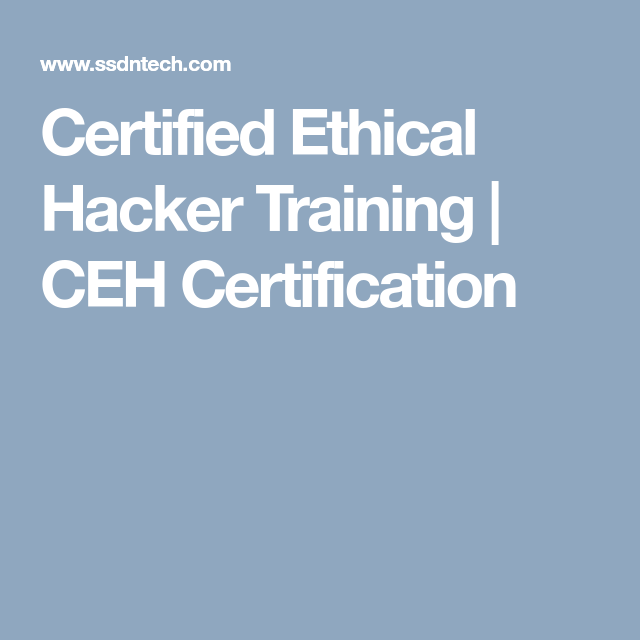 Certified Ethical Hacker Training Ceh Certification Ethical
