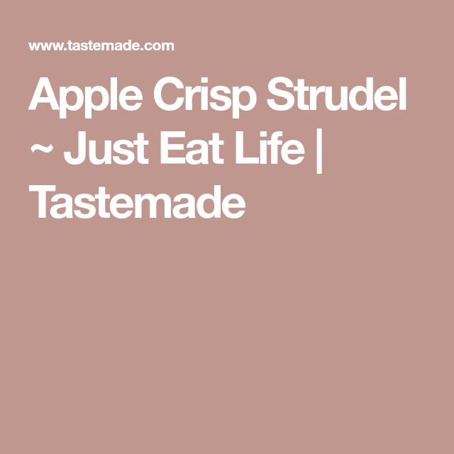 Apple Crisp Strudel ~ Just Eat Life | Tastemade