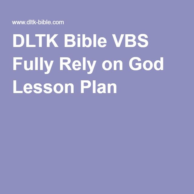 DLTK Bible VBS Fully Rely on God Lesson Plan Christian craft - new dltk coloring pages alphabet
