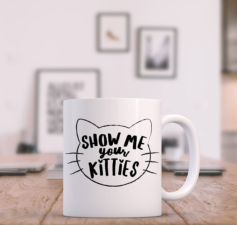 - White Ceramic Funny Cat Mug Printed in the USA Gift idea for Cat Lover Novelty Mug 11oz Show Me Your Kitties Coffee Mug
