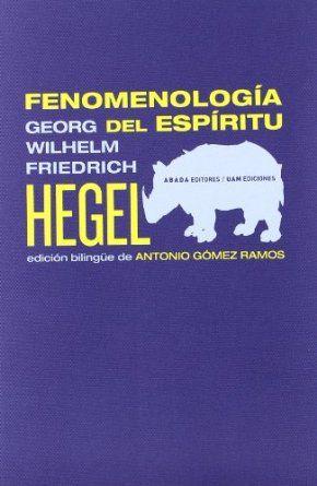 Fenomenología del espíritu / G.W.F. Hegel ; edición bilingüe de Antonio Gómez Ramos
