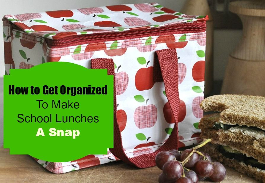 How to Get Organized to Make School Lunches A Snap