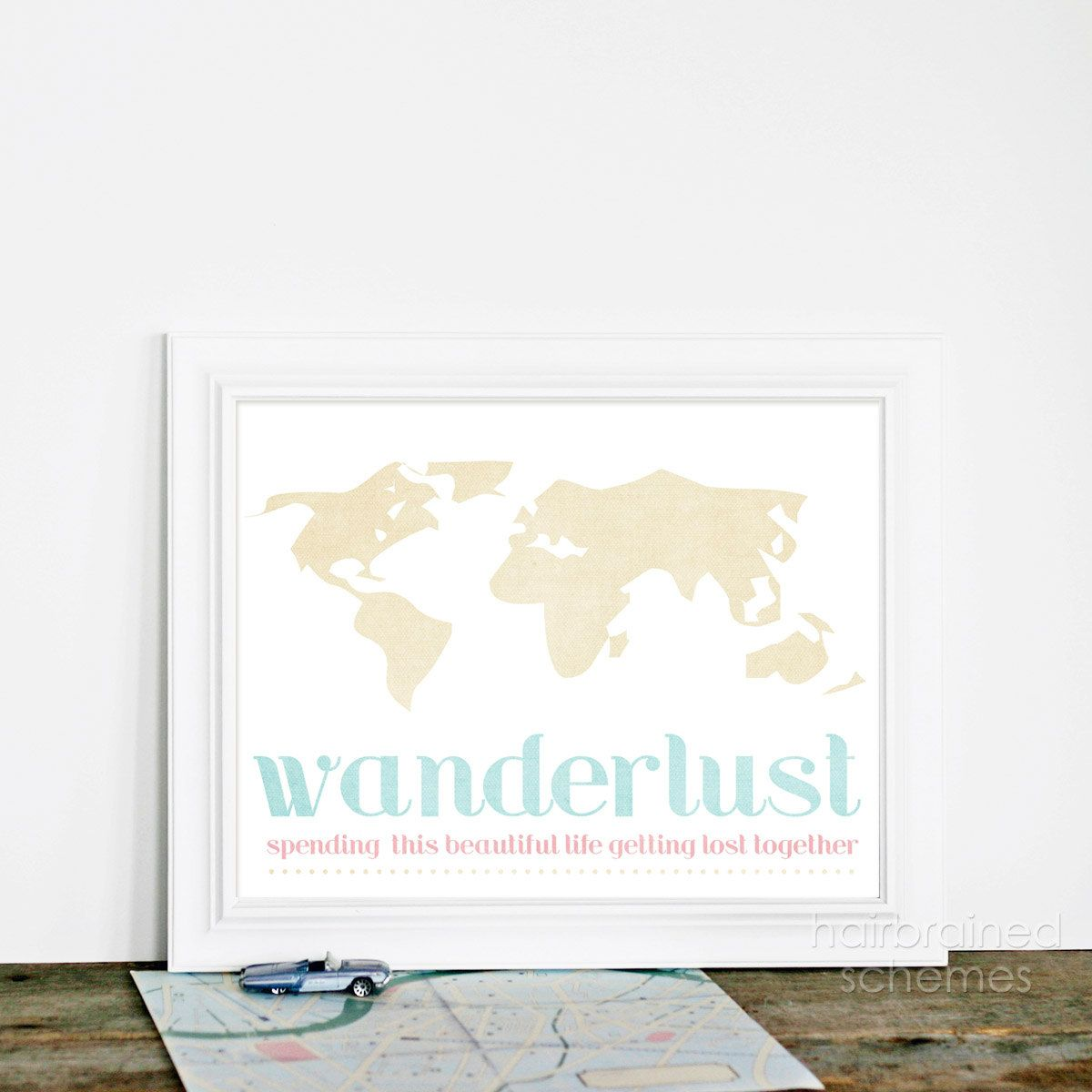 Wanderlust spending this beautiful life getting lost together print