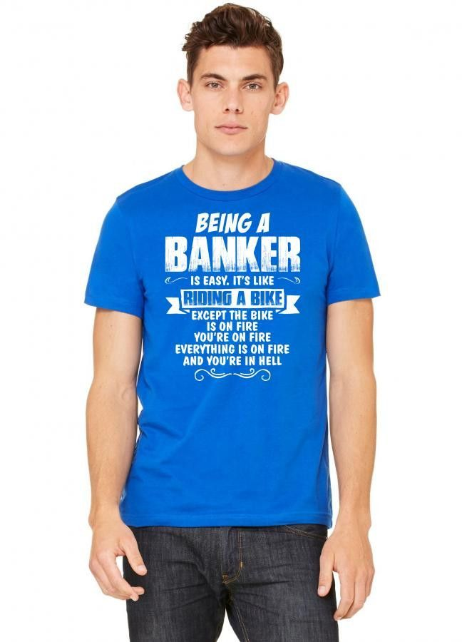 being a banker 1 Tshirt