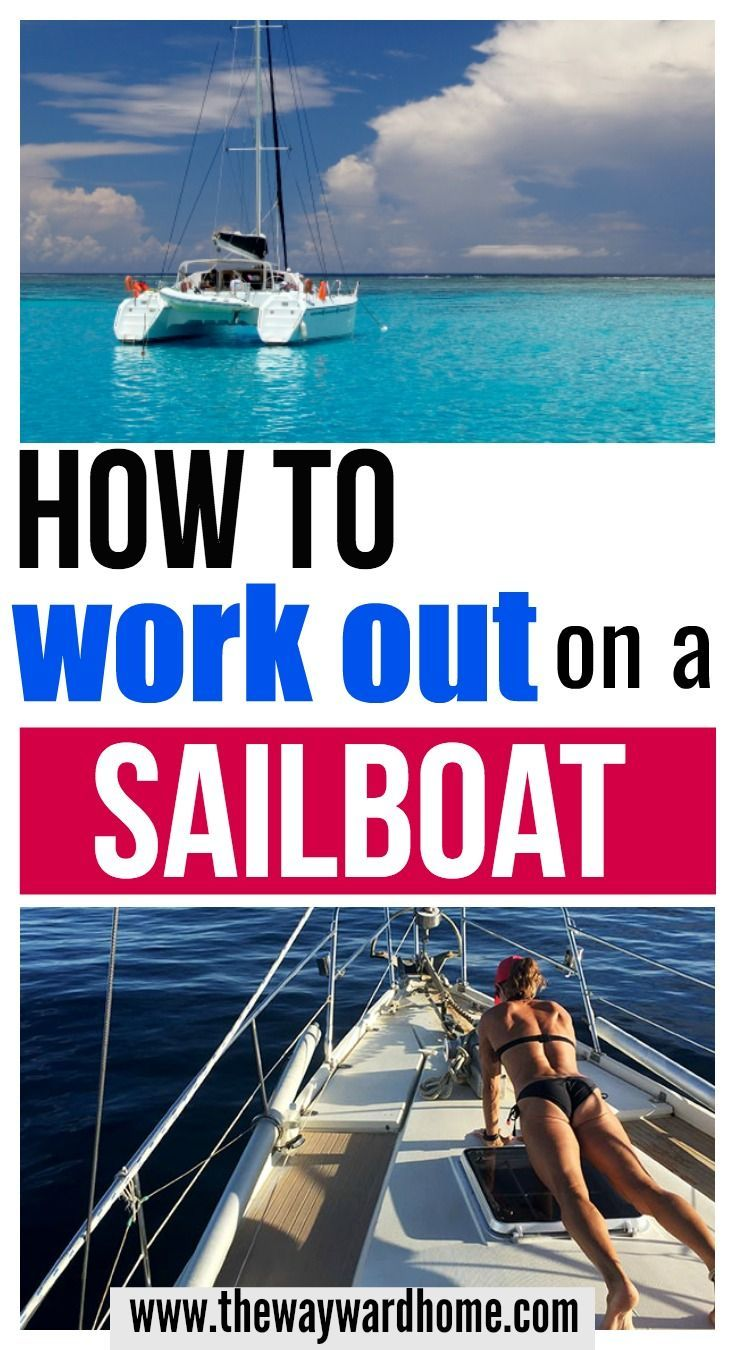 How to turn your sailboat into a gym full body workout