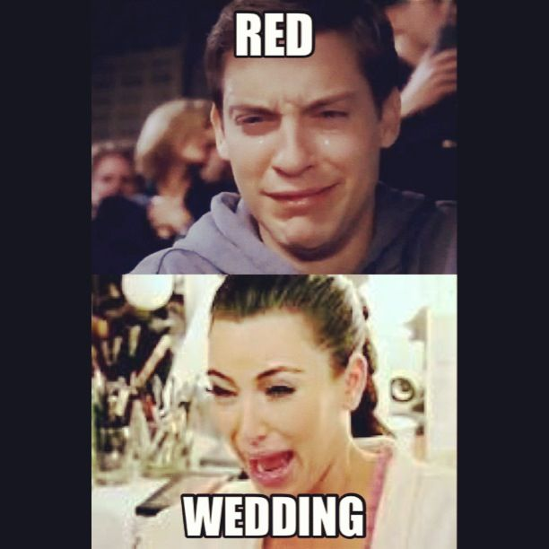Pin By Michy On Humor Me Game Of Thrones Reaction Red Wedding Wedding Games