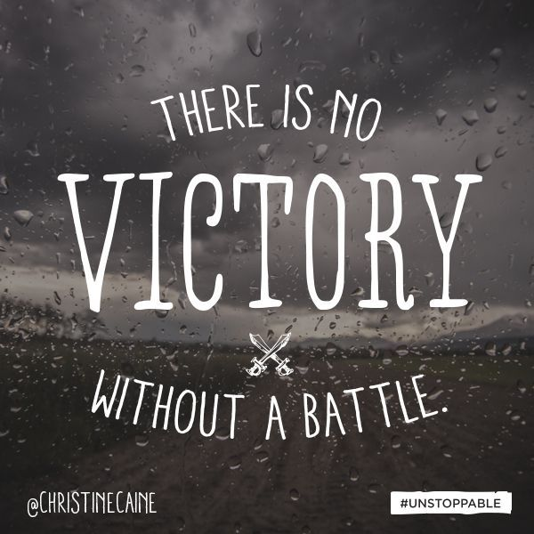 There's No Victory Without A Battle