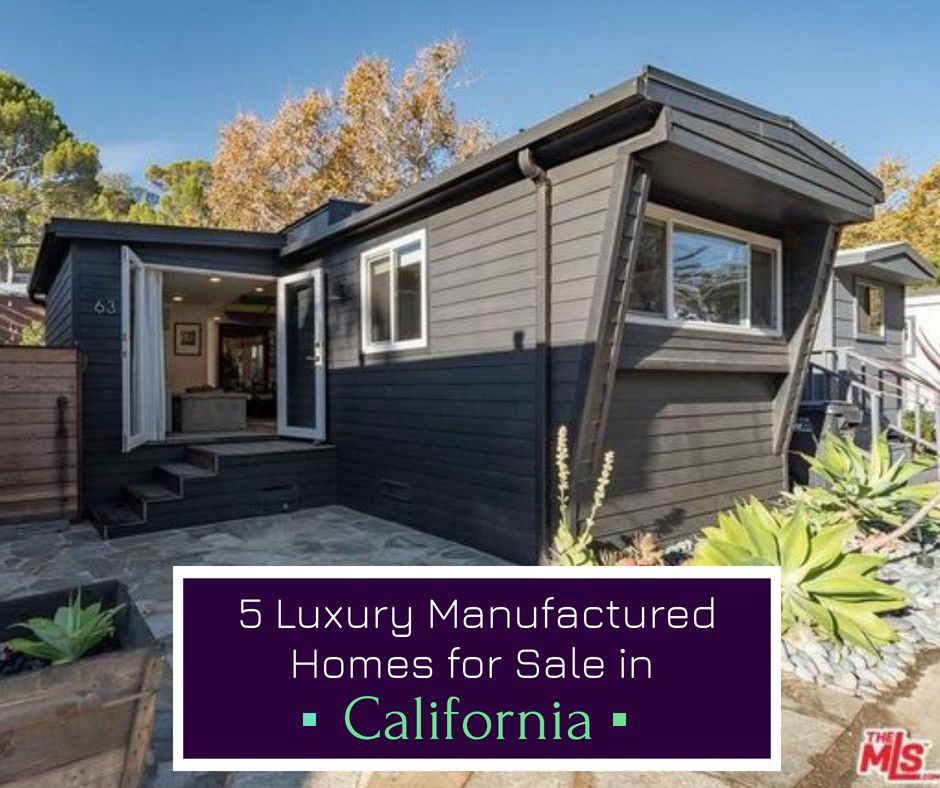 5 Luxury Manufactured Homes For Sale In California January 2019 Manufactured Homes For Sale Manufactured Home Diy Home Decor Projects