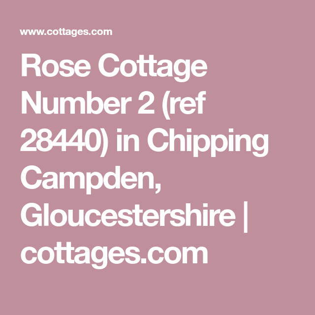 Rose Cottage Number 2 ref in Chipping Campden