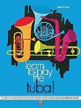 Learn to Play Tuba! Book 2