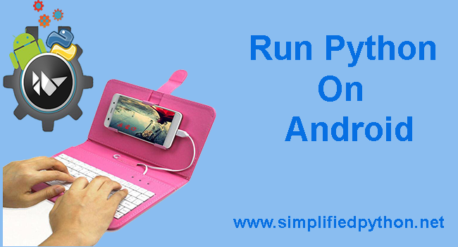 Run Python On Android - How To Run Python Programs On