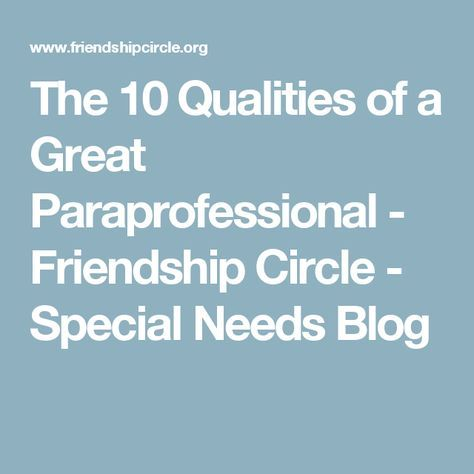 10 Red Flags In Special Education >> The 10 Qualities Of A Great Paraprofessional Friendship Circle