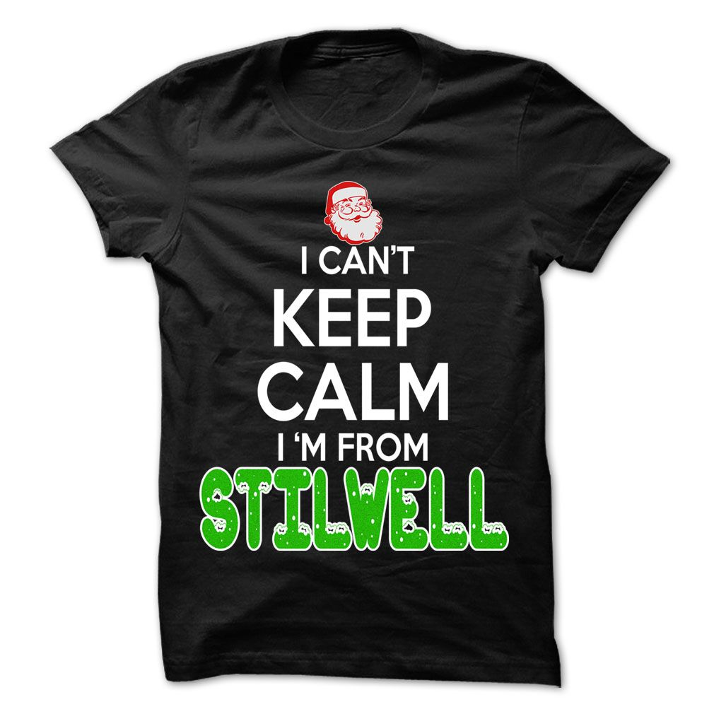Top tshirt name meaning] Keep Calm Stilwell Christmas Time 99 Cool ...