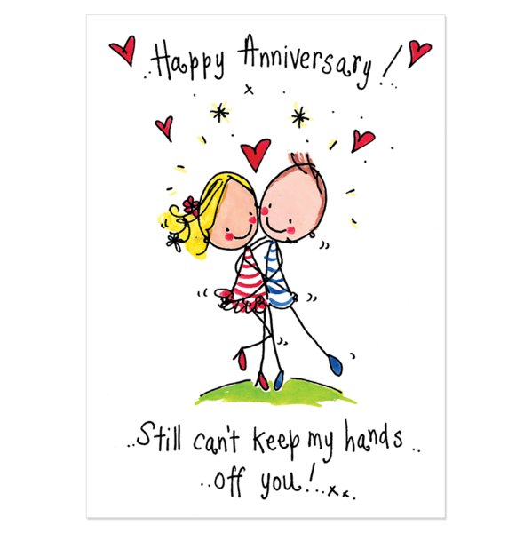 Happy Anniversary Still Can T Keep My Hands Off You Happy Anniversary Wishes Happy Anniversary Happy Birthday Love Quotes
