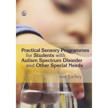 Practical Sensory Programmes for Students with Autism Spectrum Disorder and…