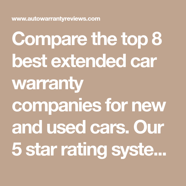 Car Warranty Companies >> Compare The Top 8 Best Extended Car Warranty Companies For