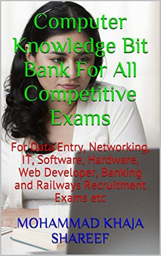 Computer Knowledge Bit Bank For All Competitive Exams: For Data Entry, Networking, IT, Software, Hardware, Web Developer, Banking and Railways Recruitment Exams etc - http://www.books-howto.com/computer-knowledge-bit-bank-for-all-competitive-exams-for-data-entry-networking-it-software-hardware-web-developer-banking-and-railways-recruitment-exams-etc/