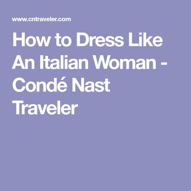 d8837436bb How to Dress Like An Italian Woman - Condé Nast Traveler Italian Women,  Travel Tips