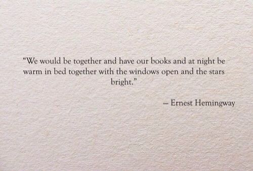 We were together - Ernest Hemingway
