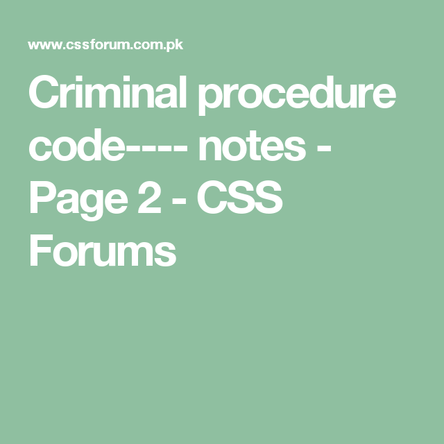 Criminal procedure code---- notes - Page 2 - CSS Forums