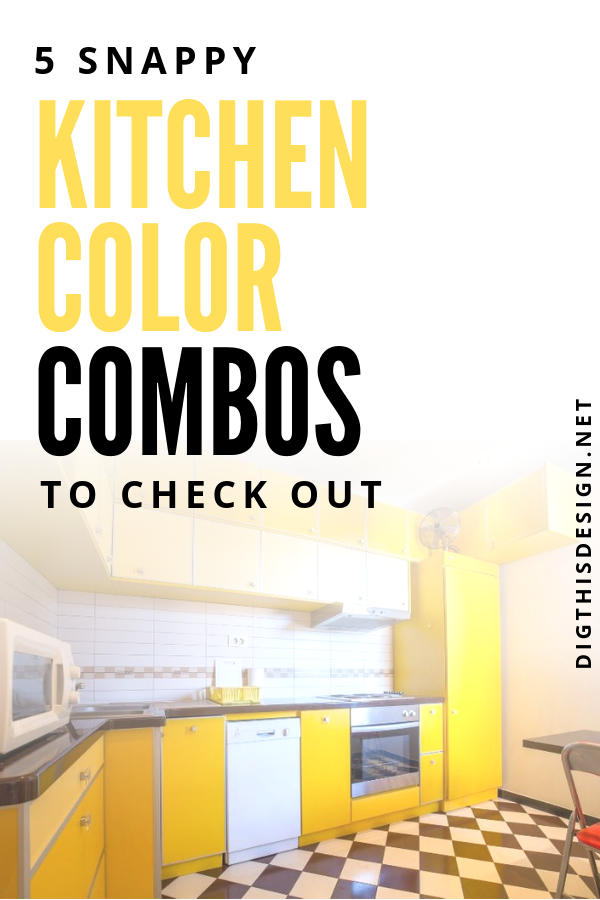 5 Snappy Kitchen Color Combos To Check Out Decor And