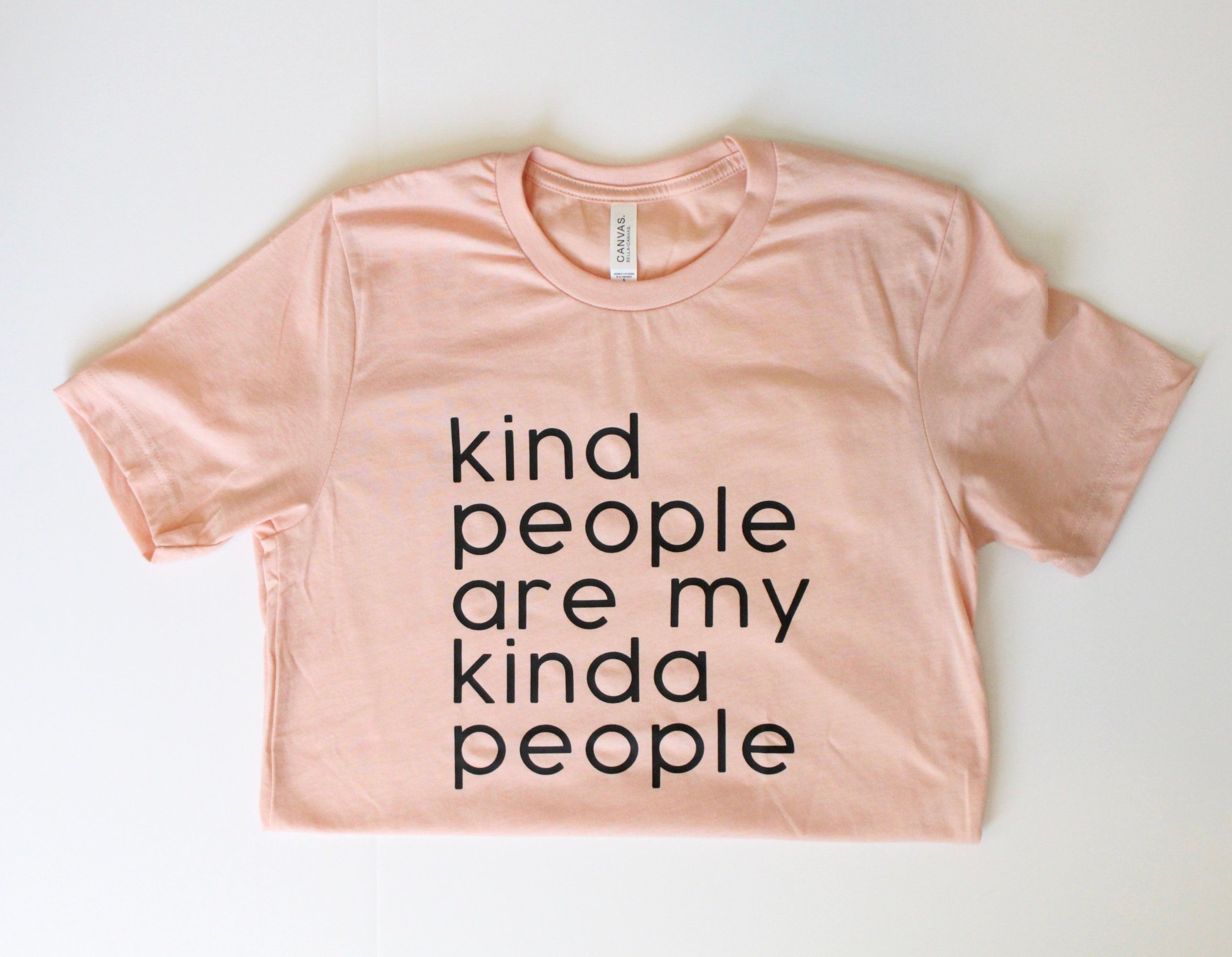Kindness Tee Kind People Are My Kinda People Kindness Shirt Be Kind Kindness Is Contagious Kind Shirt Kindness Quotes Kindness Shirts Kindness Tee Shirts