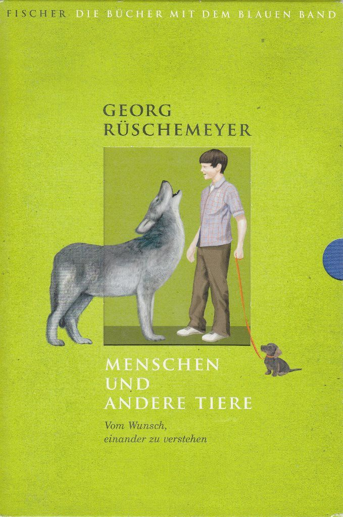 Menschen und andere Tiere: Vom Wunsch, einander zu verstehen, von Georg Rüschemeyer, illustriert von Nora Coenenberg, Fischer 2011