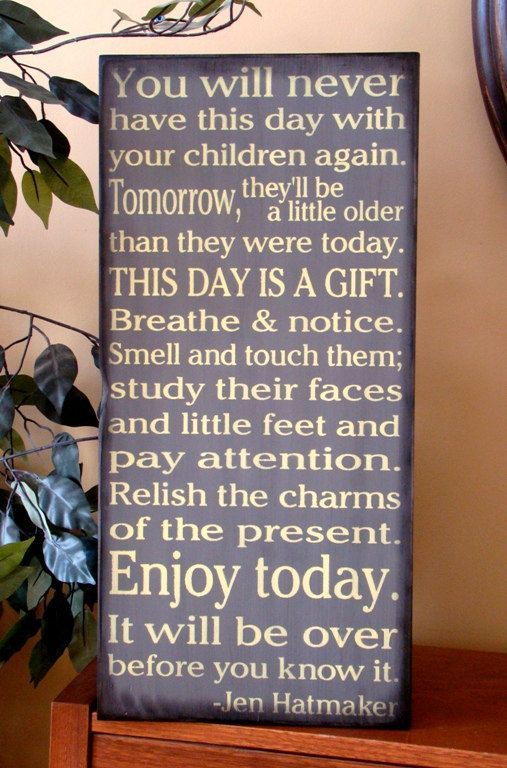 you will never have this day with your children again - Google Search