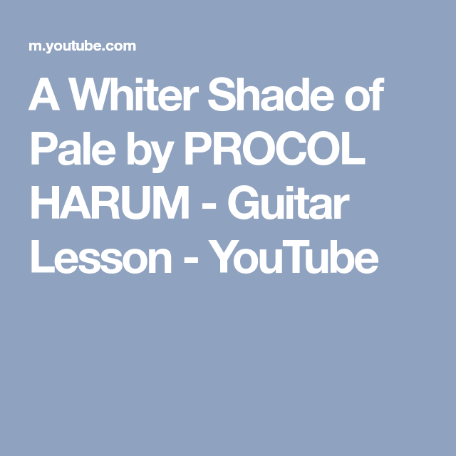 A Whiter Shade Of Pale By Procol Harum Guitar Lesson Youtube